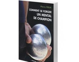 Livre sur la pétanque : Comment se forger un mental de champion
